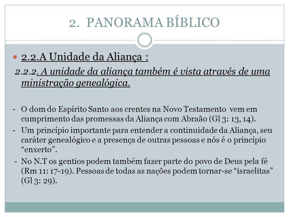 2. PANORAMA BÍBLICO 2.2.A Unidade da Aliança : 2.2.2. A unidade da aliança também é vista através de uma ministração genealógica. - O dom do Espírito