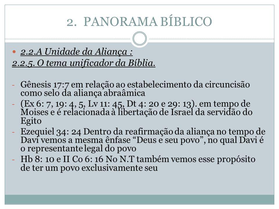 2. PANORAMA BÍBLICO 2.2.A Unidade da Aliança : 2.2.5. O tema unificador da Bíblia. - Gênesis 17:7 em relação ao estabelecimento da circuncisão como se
