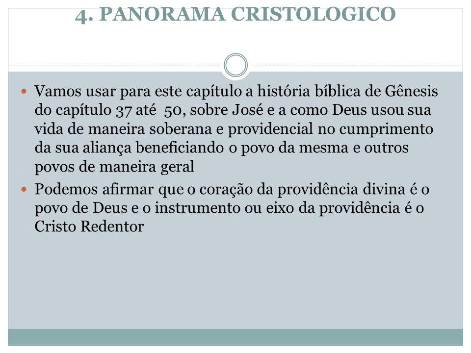 4. PANORAMA CRISTOLOGICO Vamos usar para este capítulo a história bíblica de Gênesis do capítulo 37 até 50, sobre José e a como Deus usou sua vida de