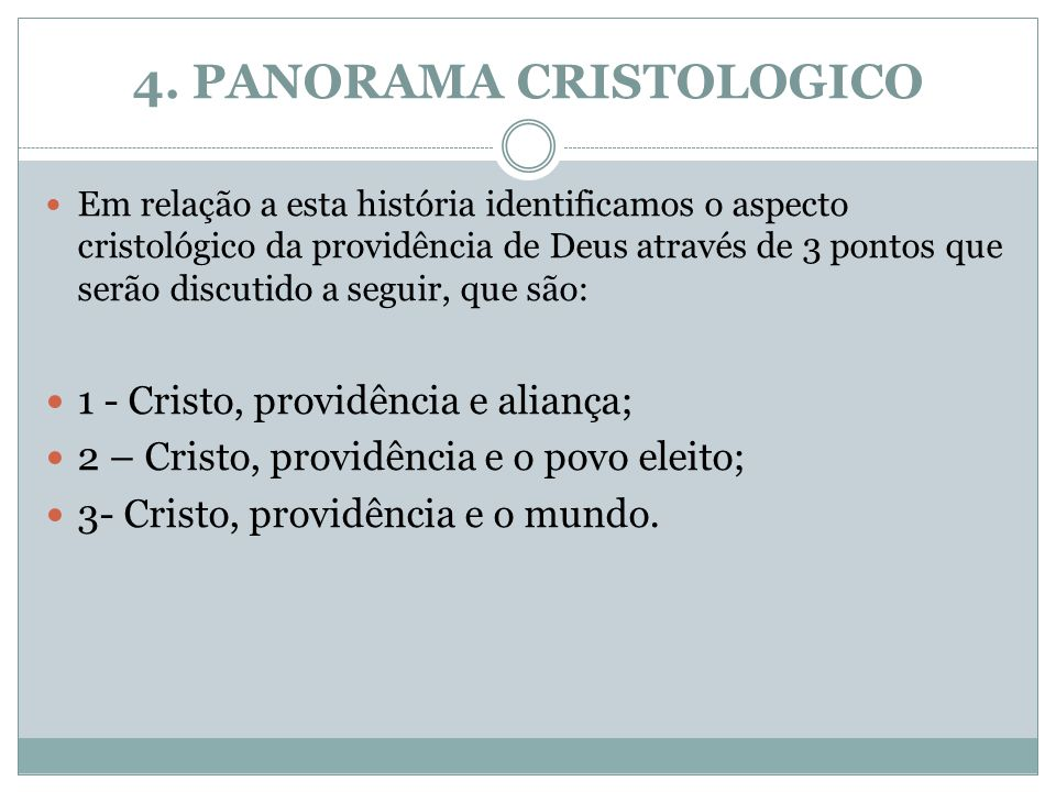 4. PANORAMA CRISTOLOGICO Em relação a esta história identificamos o aspecto cristológico da providência de Deus através de 3 pontos que serão discutid