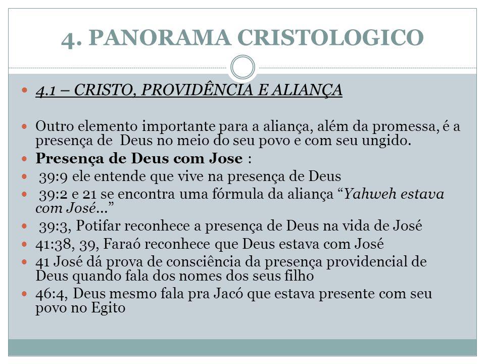 4. PANORAMA CRISTOLOGICO 4.1 – CRISTO, PROVIDÊNCIA E ALIANÇA Outro elemento importante para a aliança, além da promessa, é a presença de Deus no meio