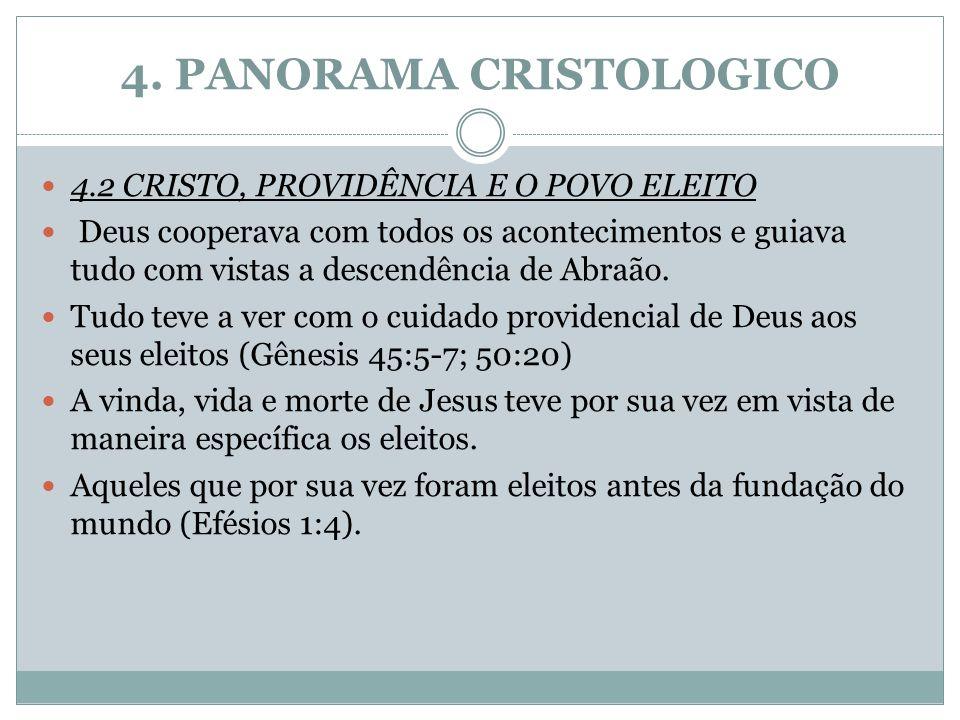 4. PANORAMA CRISTOLOGICO 4.2 CRISTO, PROVIDÊNCIA E O POVO ELEITO Deus cooperava com todos os acontecimentos e guiava tudo com vistas a descendência de