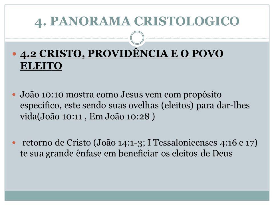 4. PANORAMA CRISTOLOGICO 4.2 CRISTO, PROVIDÊNCIA E O POVO ELEITO João 10:10 mostra como Jesus vem com propósito específico, este sendo suas ovelhas (e
