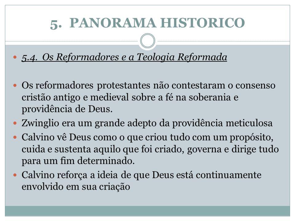 5. PANORAMA HISTORICO 5.4.Os Reformadores e a Teologia Reformada Os reformadores protestantes não contestaram o consenso cristão antigo e medieval sob