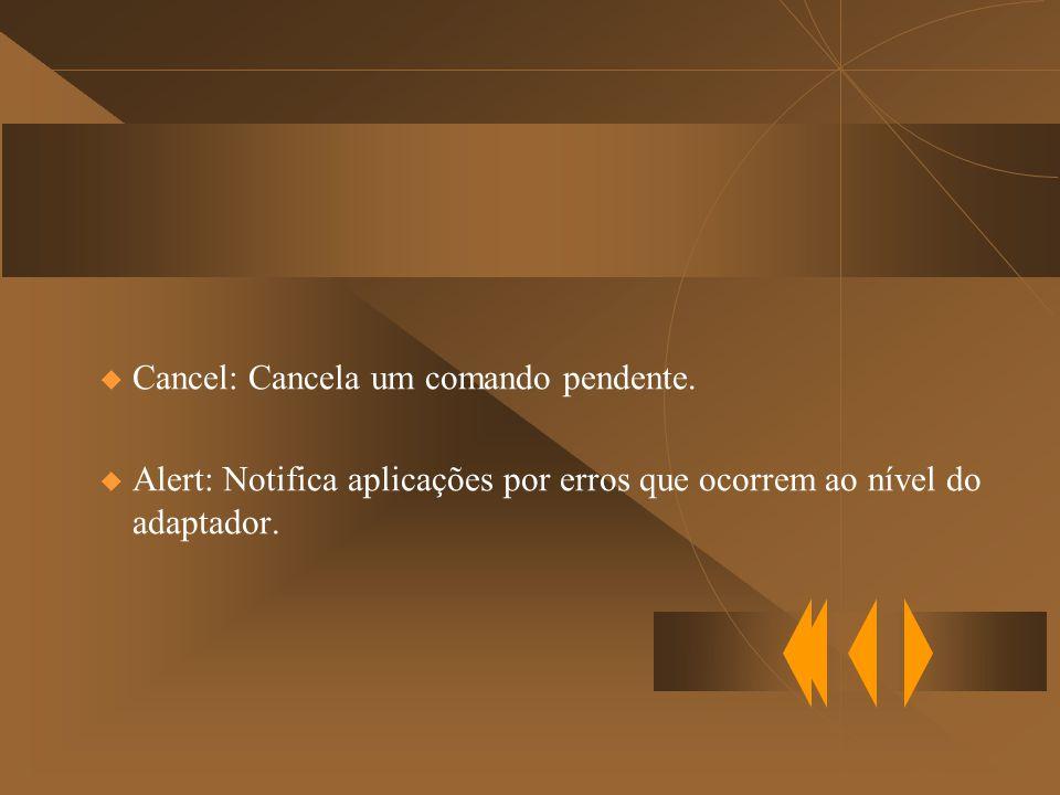 u Cancel: Cancela um comando pendente.