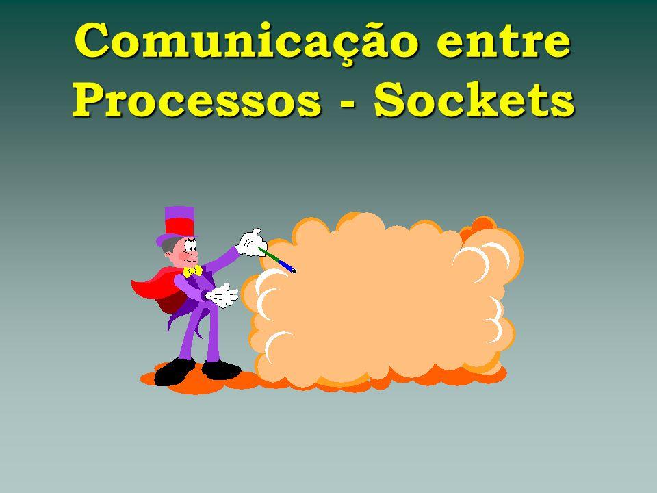 Comunicação via UDP Servidor socket ( ) bind ( ) recvfrom ( ) socket ( ) bind ( ) Cliente Recebe pacote enviado do endereço informado Se não houver nada, bloqueia nbytes = (int) recvfrom (int sockfd, char *buf, int nbytes, int flags, struct sockaddr *from, int *addrlen) nbytes = (int) recvfrom (int sockfd, char *buf, int nbytes, int flags, struct sockaddr *from, int *addrlen)