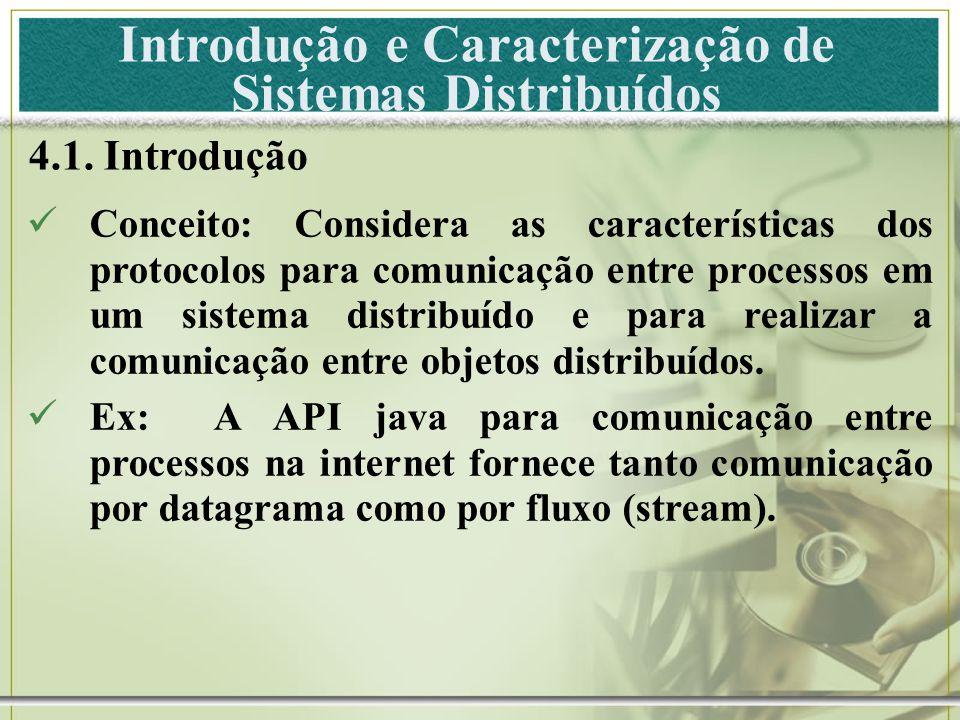 Introdução e Caracterização de Sistemas Distribuídos 4.1.