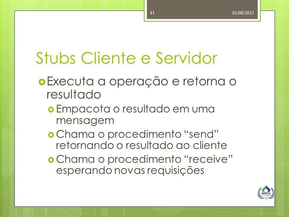 """01/08/201341 Stubs Cliente e Servidor  Executa a operação e retorna o resultado  Empacota o resultado em uma mensagem  Chama o procedimento """"send"""""""
