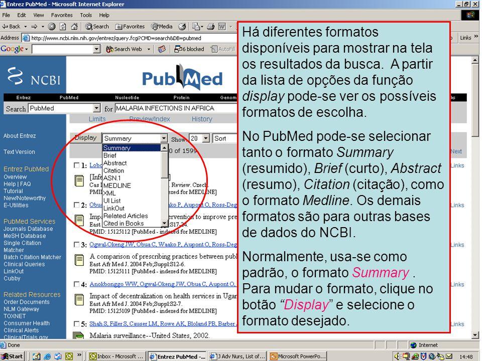 Formato de apresentação (display) Há diferentes formatos disponíveis para mostrar na tela os resultados da busca. A partir da lista de opções da funçã