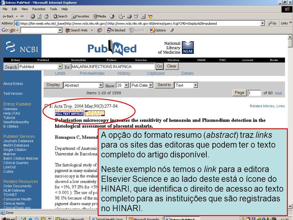 Formato resumo (Abstract) – links para o texto completo A opção do formato resumo (abstract) traz links para os sites das editoras que podem ter o tex