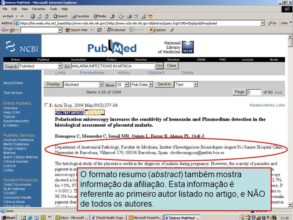 Formato Resumo (abstract) – informação de afiliação O formato resumo (abstract) também mostra informação da afiliação. Esta informação é referente ao