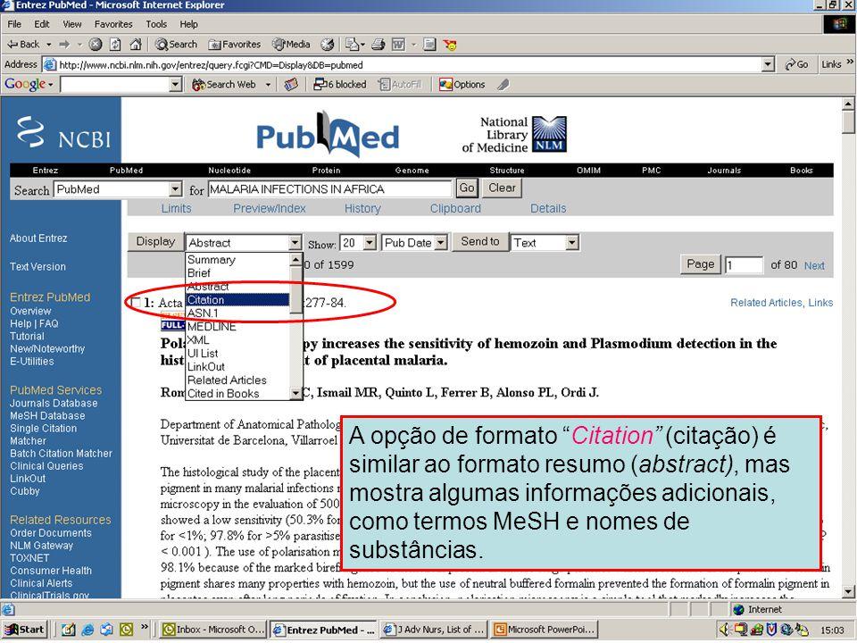 """Formato Citação 1 A opção de formato """"Citation"""" (citação) é similar ao formato resumo (abstract), mas mostra algumas informações adicionais, como term"""