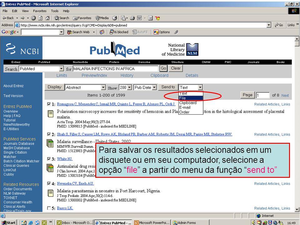 """Envio para um arquivo 1 Para salvar os resultados selecionados em um disquete ou em seu computador, selecione a opção """"file"""" a partir do menu da funçã"""