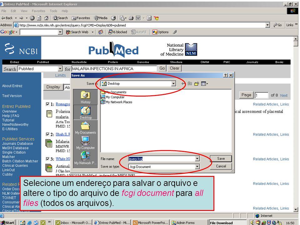 Envio para um arquivo 2 Selecione um endereço para salvar o arquivo e altere o tipo do arquivo de fcgi document para all files (todos os arquivos).
