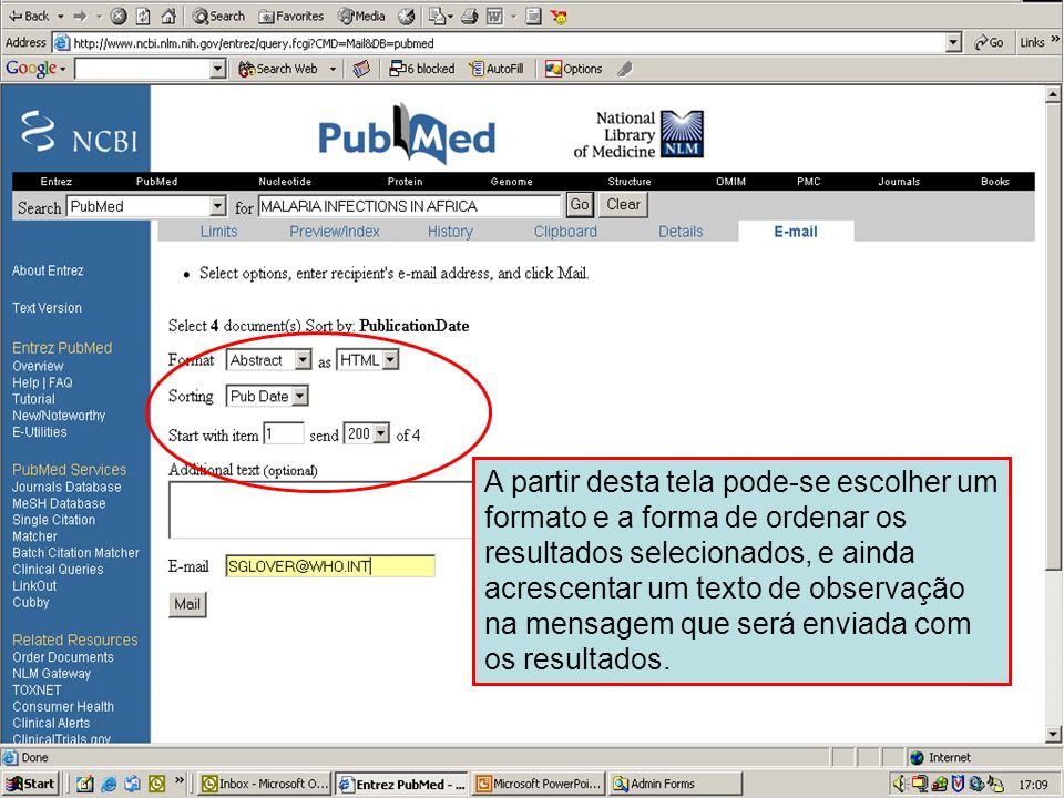 Enviando por Email 2 A partir desta tela pode-se escolher um formato e a forma de ordenar os resultados selecionados, e ainda acrescentar um texto de