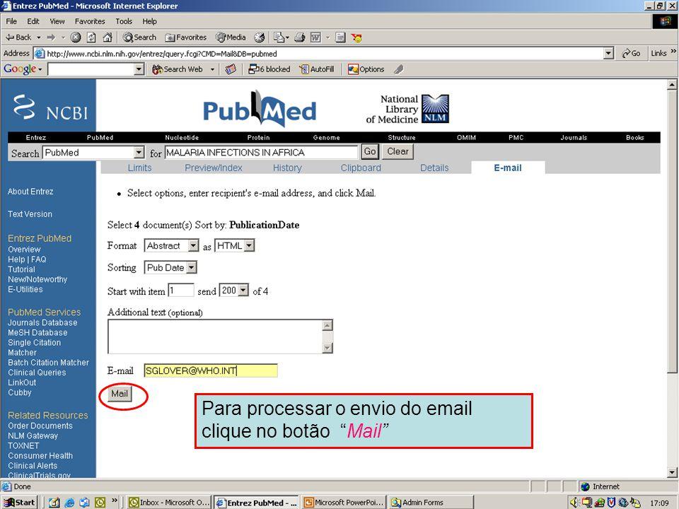 """Enviando por Email 4 Para processar o envio do email clique no botão """"Mail"""""""