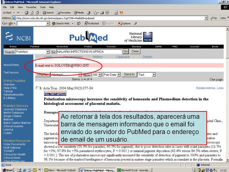 Enviando por Email 5 Ao retornar à tela dos resultados, aparecerá uma barra de mensagem informando que o email foi enviado do servidor do PubMed para