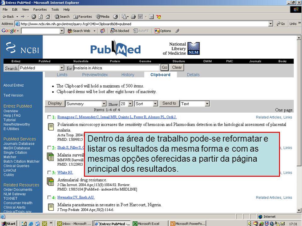 Enviando para área de trabalho 4 Dentro da área de trabalho pode-se reformatar e listar os resultados da mesma forma e com as mesmas opções oferecidas