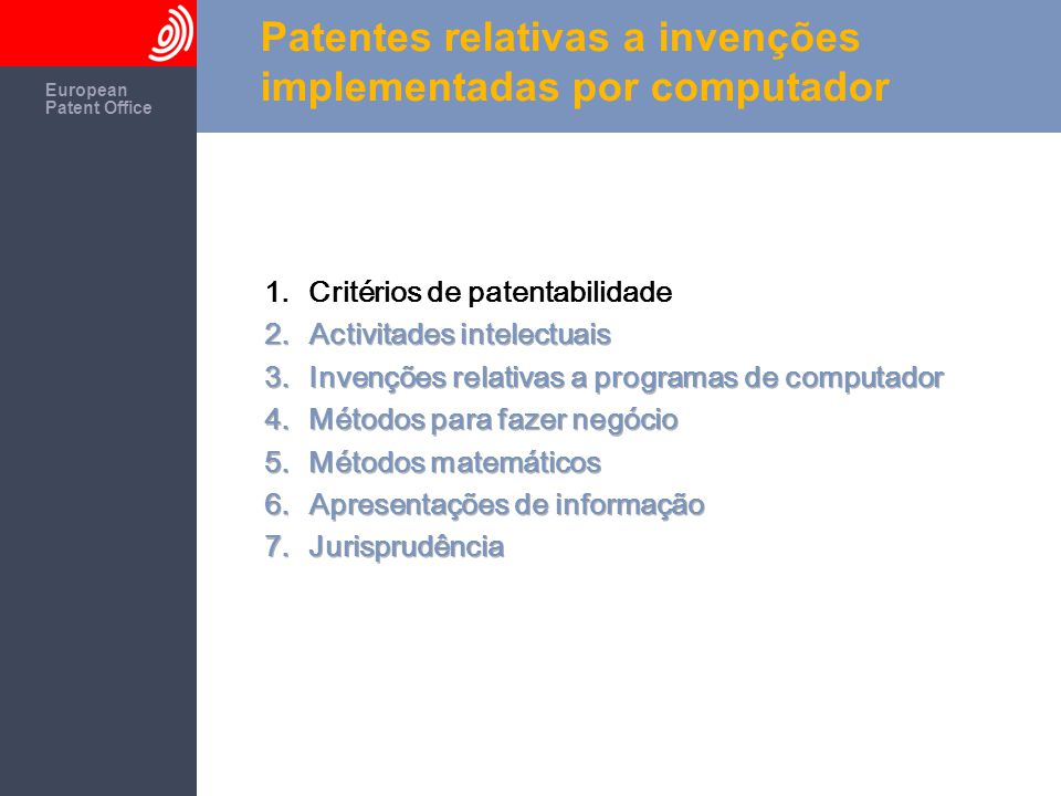 The European Patent Office European Patent Office Patentes relativas a invenções implementadas por computador EP820620
