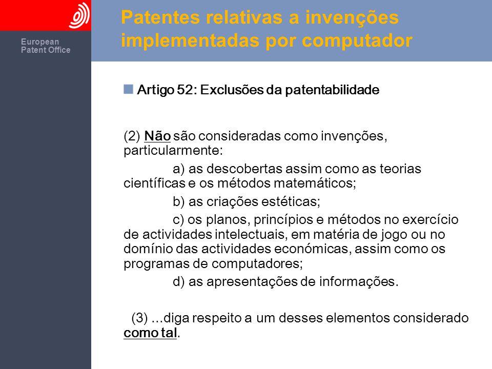 The European Patent Office European Patent Office Patentes relativas a invenções implementadas por computador Caso 3: método para dividir 2 números binarios 1001 <- Quotient ————————— Divisor -> 1000 ) 1001010 <- Dividend - 1000 —————— 1010 - 1000 —————— 10 <- Remainder Patentabilidade?
