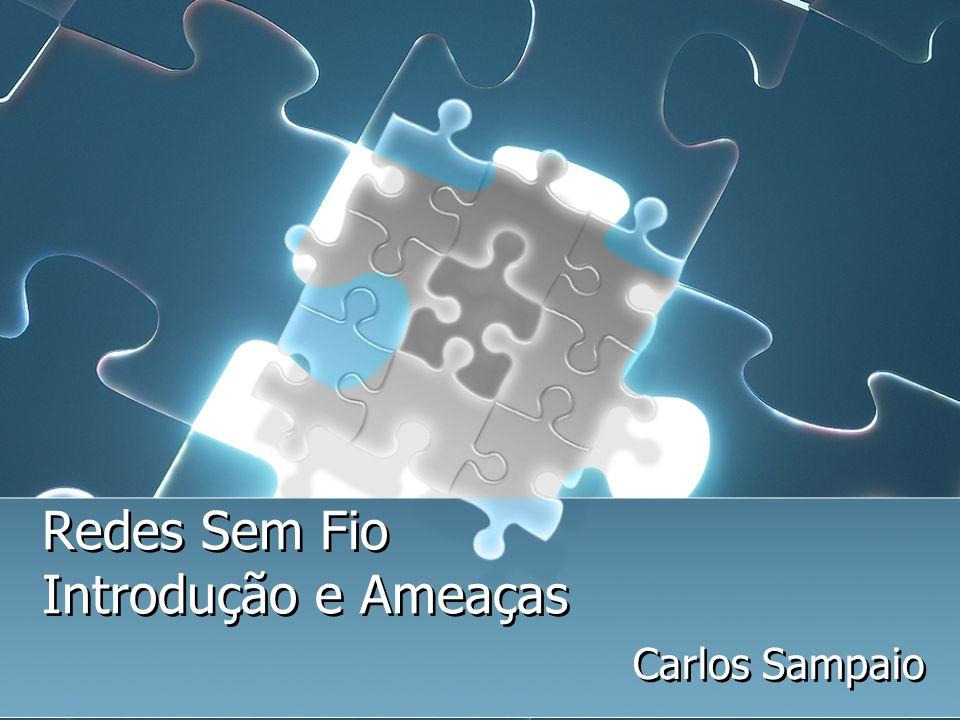 Redes Sem Fio Introdução e Ameaças Carlos Sampaio