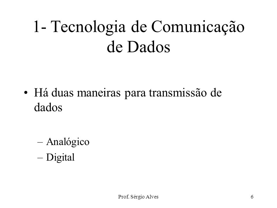 Prof.Sérgio Alves56 Fibras Ópticas LEDs (Light-Emitting Diodes) ILDs (Injection Laser Diodes).