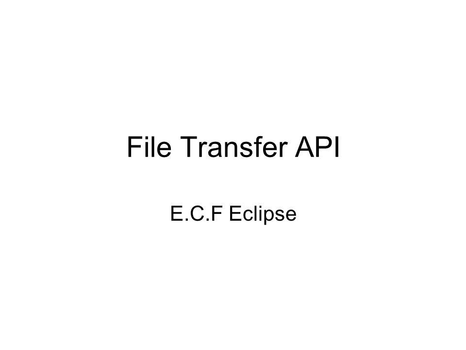 OverView Docs org.eclipse.ecf.filetransfer Interfaces IFileTransfer IFileTransferInfo IFileTransferListener IFileTransferPausable IFileTransferRateControl IIncomingFileTransfer IIncomingFileTransferRequestListener IOutgoingFileTransfer IOutgoingFileTransferContainerAdapter IRetrieveFileTransferContainerAdapter IFileTransfer IFileTransferInfo IFileTransferListener IFileTransferPausable IFileTransferRateControl IIncomingFileTransfer IIncomingFileTransferRequestListener IOutgoingFileTransfer IOutgoingFileTransferContainerAdapter IRetrieveFileTransferContainerAdapter Classes FileTransferInfo FileTransferInfo Exceptions IncomingFileTransferException OutgoingFileTransferException UserCancelledException IncomingFileTransferException OutgoingFileTransferException UserCancelledException