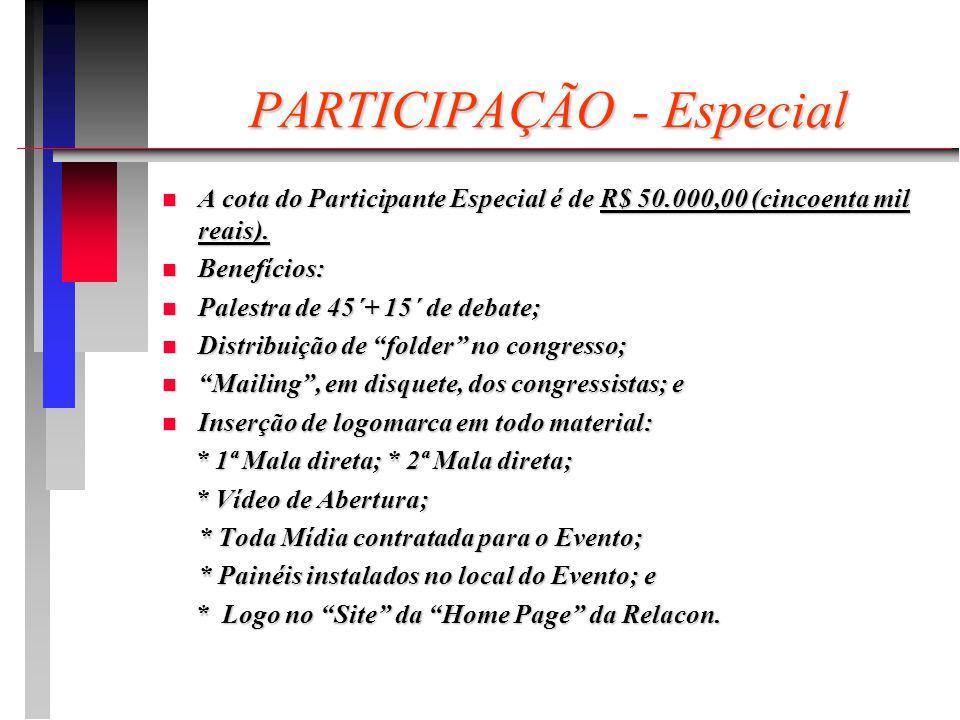 PARTICIPAÇÃO - Especial n A cota do Participante Especial é de R$ 50.000,00 (cincoenta mil reais).