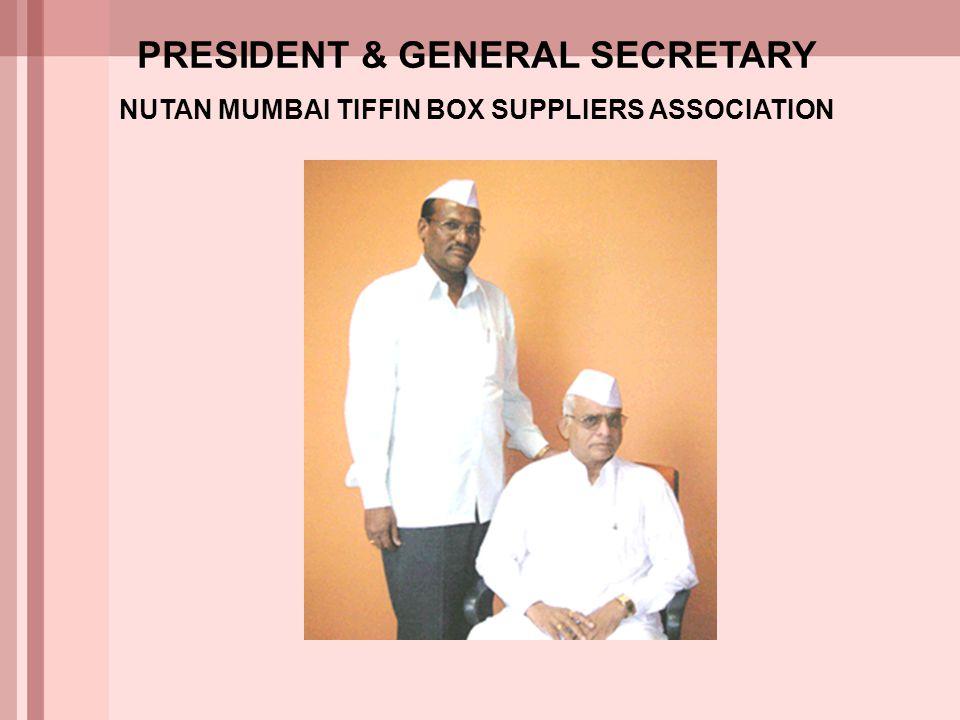 PRESIDENT & GENERAL SECRETARY NUTAN MUMBAI TIFFIN BOX SUPPLIERS ASSOCIATION