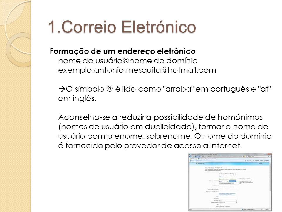 1.Correio Eletrónico O que pode ser feito através do correio eletrônico .