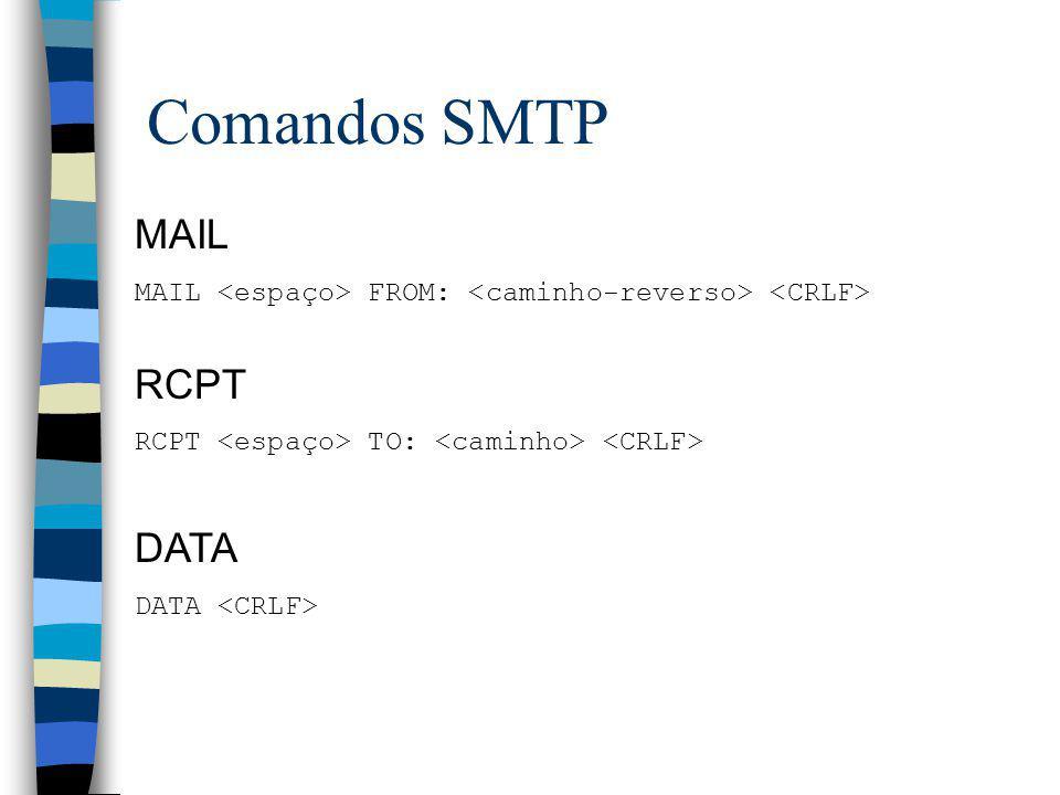 Comandos SMTP SEND SEND FROM: SOML SOML FROM: SAML SAML FROM: