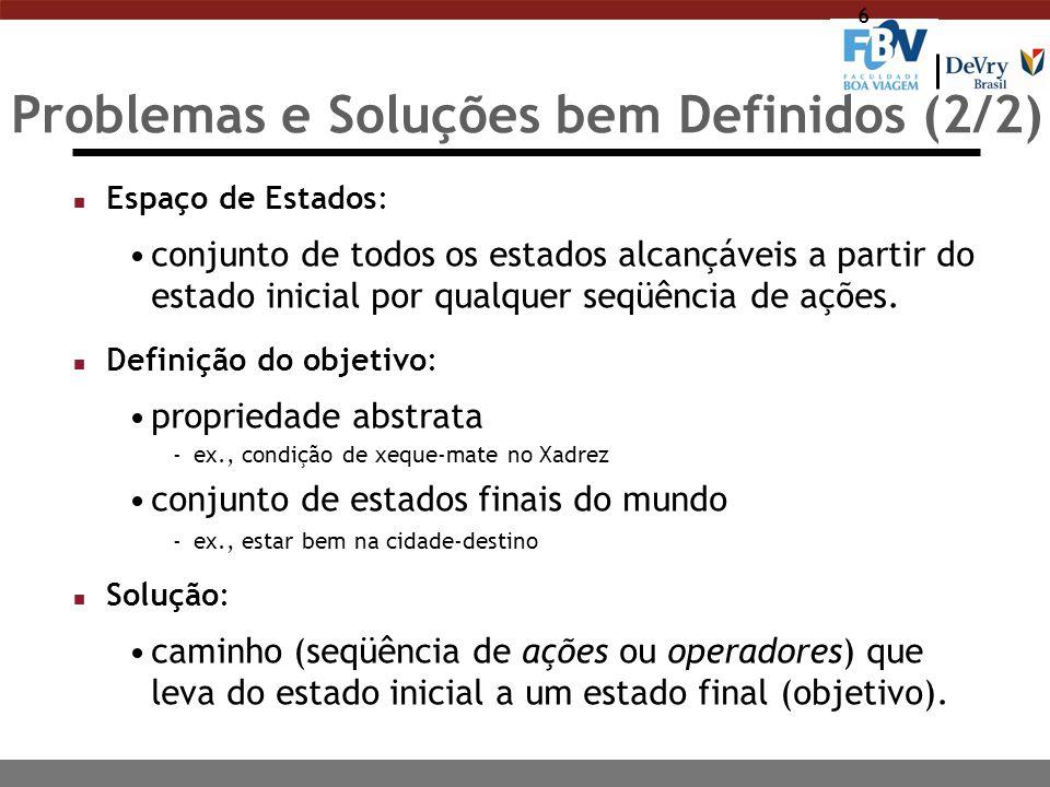 Critérios de Avaliação das Estratégias de Busca n Completa (Completeza).