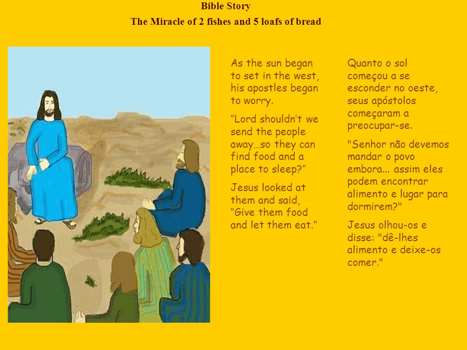 Bible Story The Miracle of 2 fishes and 5 loafs of bread But Lord, we don t have anything to give...