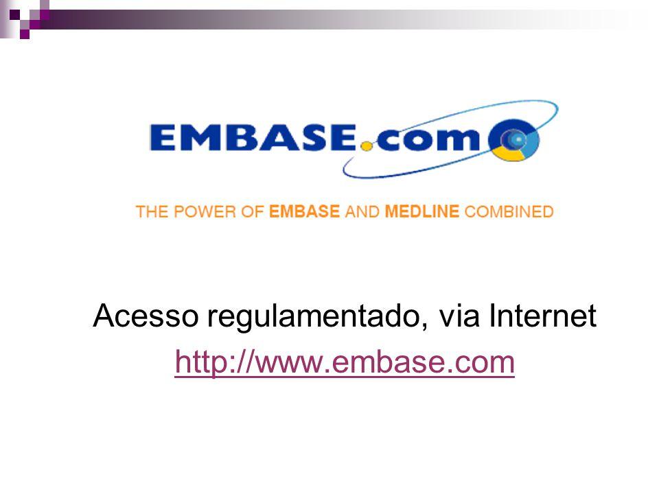 Acesso regulamentado, via Internet http://www.embase.com