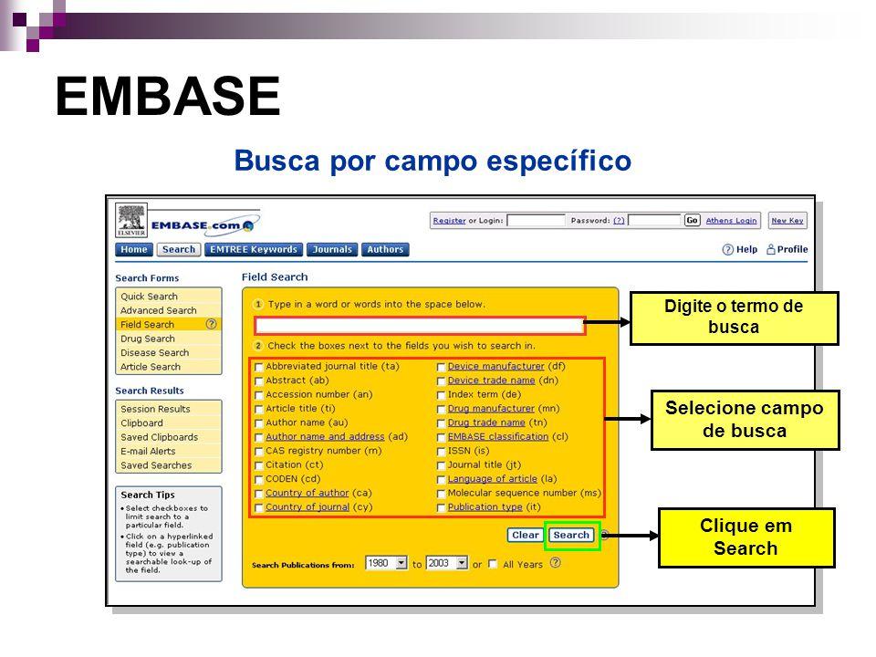 Clique em Search Selecione campo de busca EMBASE Busca por campo específico Digite o termo de busca