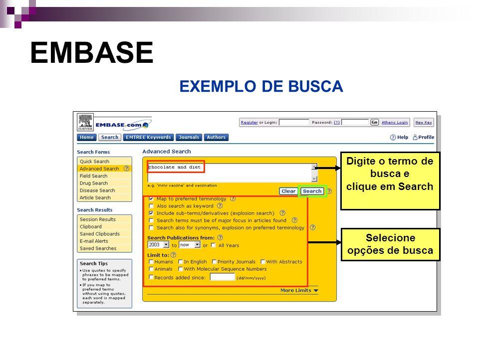 EMBASE EXEMPLO DE BUSCA Digite o termo de busca e clique em Search Selecione opções de busca