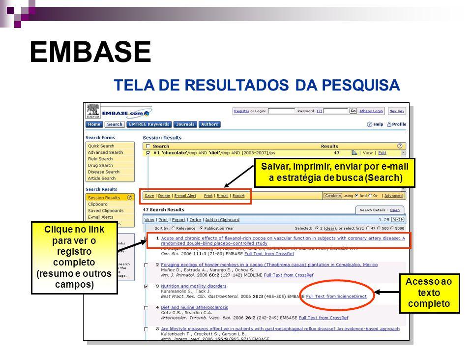 Salvar, imprimir, enviar por e-mail a estratégia de busca (Search) EMBASE TELA DE RESULTADOS DA PESQUISA Acesso ao texto completo Clique no link para ver o registro completo (resumo e outros campos)