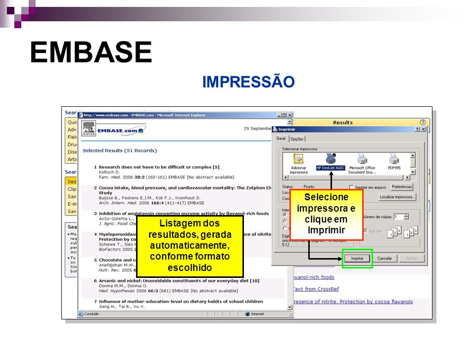 IMPRESSÃO EMBASE Selecione impressora Listagem dos resultados, gerada automaticamente, conforme formato escolhido Selecione impressora e clique em Imprimir