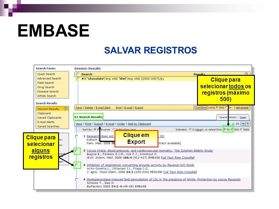SALVAR REGISTROS EMBASE Clique para selecionar todos os registros (máximo 500) Selecione impressora Clique em Export Clique para selecionar alguns registros