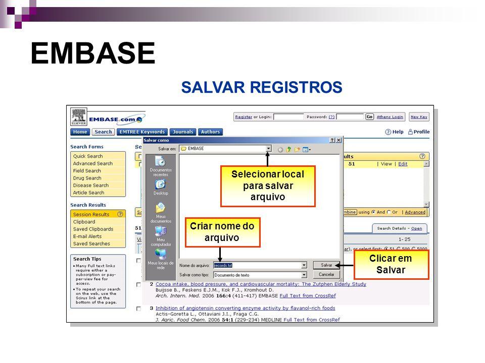 EMBASE Selecione impressora SALVAR REGISTROS Clicar em Salvar Selecionar local para salvar arquivo Criar nome do arquivo
