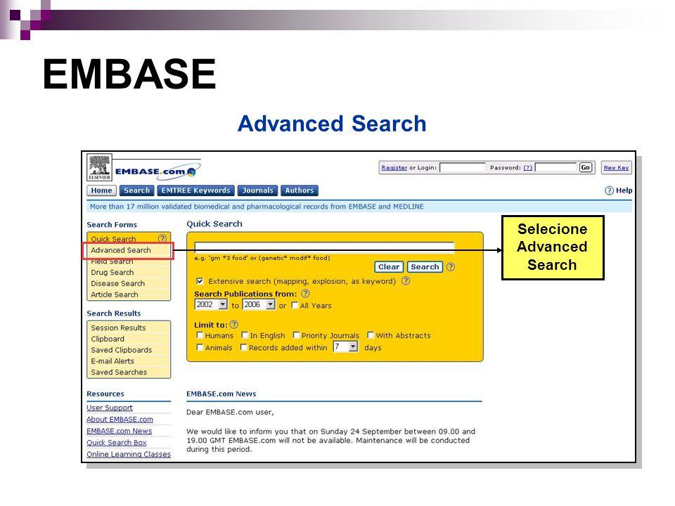 Selecione Advanced Search EMBASE Advanced Search