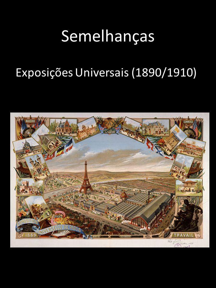 Semelhanças Exposições Universais (1890/1910)