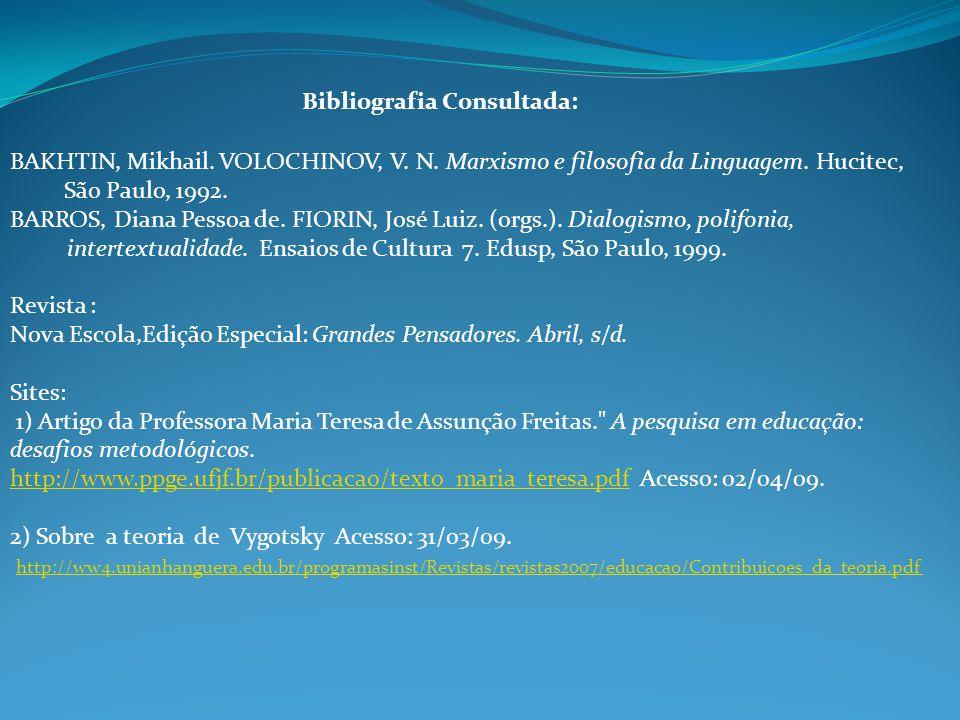 BAKHTIN, Mikhail.VOLOCHINOV, V. N. Marxismo e filosofia da Linguagem.