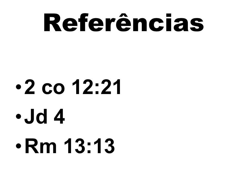 Referências 2 co 12:21 Jd 4 Rm 13:13