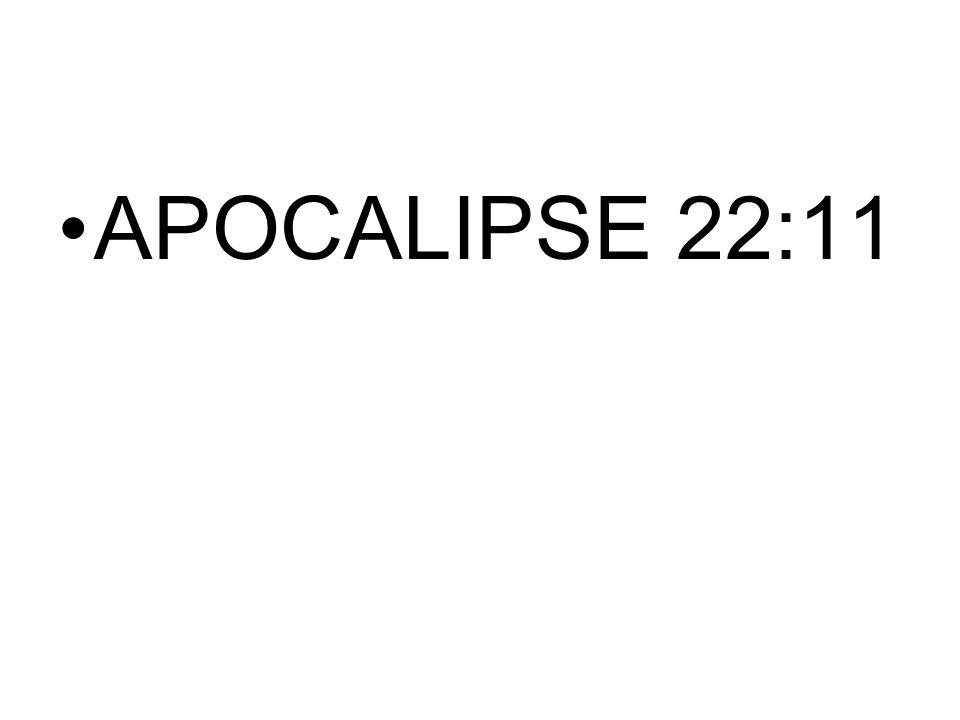 APOCALIPSE 22:11
