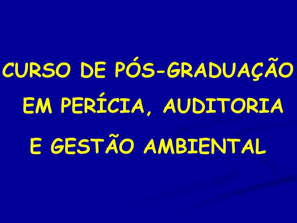 CURSO DE PÓS-GRADUAÇÃO EM PERÍCIA, AUDITORIA E GESTÃO AMBIENTAL