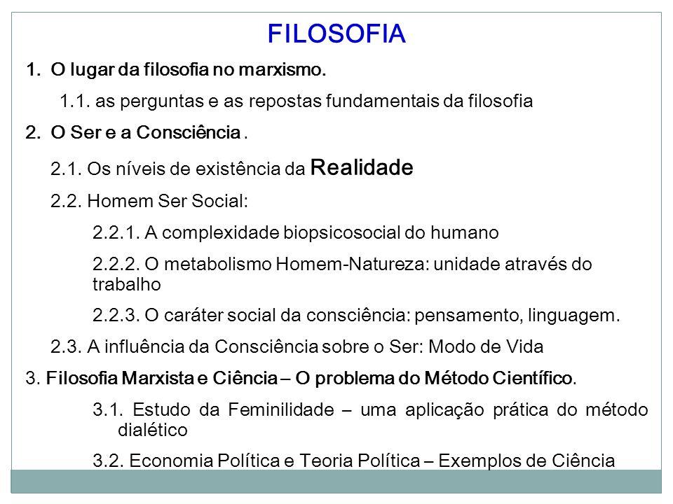 FILOSOFIA 1.O lugar da filosofia no marxismo. 1.1.