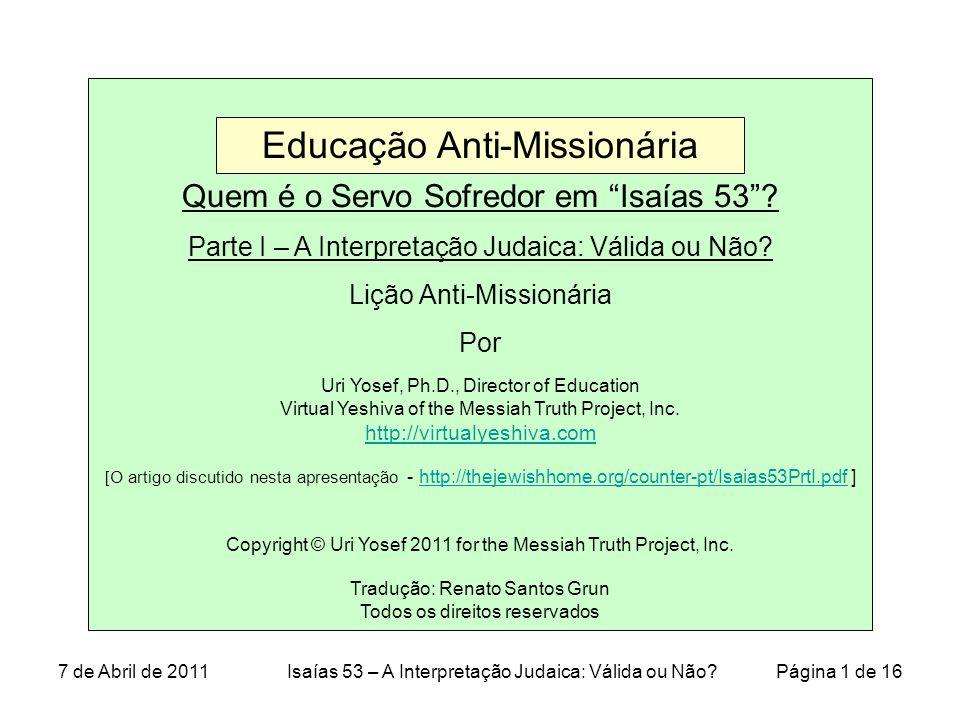 7 de Abril de 2011Isaías 53 – A Interpretação Judaica: Válida ou Não.