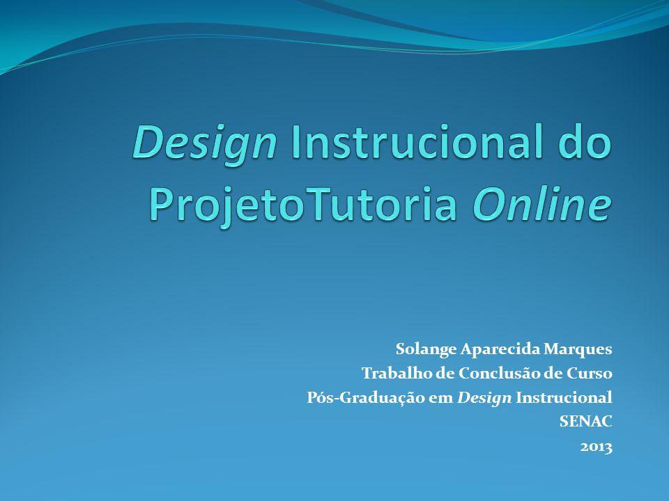 Solange Aparecida Marques Trabalho de Conclusão de Curso Pós-Graduação em Design Instrucional SENAC 2013