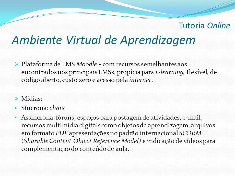 Ambiente Virtual de Aprendizagem  Plataforma de LMS Moodle - com recursos semelhantes aos encontrados nos principais LMSs, propícia para e-learning,